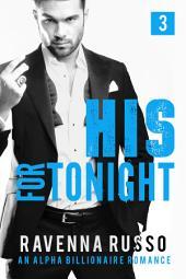 His for Tonight Book 3: A Bad Boy Billionaire Romance