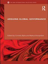 Arguing Global Governance: Agency, Lifeworld and Shared Reasoning