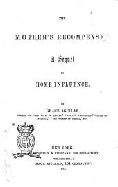 The Mother's Recompense: A Sequel to Home Influence
