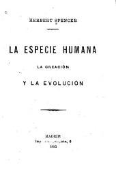 La especie humana: la creación y la evolución