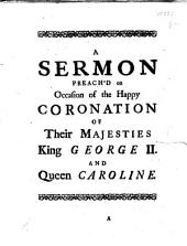The Authority of Princes, and Obedience of Subjects: Consider'd in a Sermon Preach'd at Weybridge in Surry, on Occasion of Their Majesties Happy Coronation. By H. Smith, ...