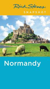 Rick Steves Snapshot Normandy: Edition 4