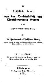 Die christliche lehre von der Dreieinigkeit und menschwerdung Gottes in ihrer geschichtlichen entwicklung: t. Die neuere geschichte des dogma, von der reformation bis in die neueste zeit
