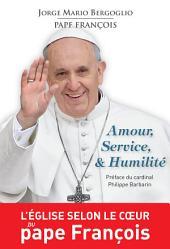 Amour, Service et Humilité: L'Église selon le cœur du pape François