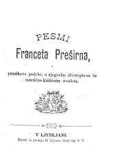 Pesmi F. Preširna, s pésnikovo podobo, z njegovim životopisom in estetičnokritičnim uvodom [by Jož. Stritar].
