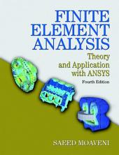 Finite Element Analysis: Theory and Application with ANSYS, Edition 4