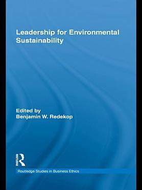 Leadership for Environmental Sustainability PDF