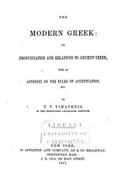 The Modern Greek: Its Pronunciation and Relations to Ancient Greek, with an Appendix on Rules of Accentuation, Etc