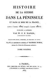 Histoire de la guerre dans la Peninsule et dans le midi de la France, depuis l'annee 1807 jusqu'a l'annee 1814; Publiee a Londres par W. F. P. Napier ... Traduction revue, corrigee, et enrichie de notes par ... Mathieu Dumas: Volume6
