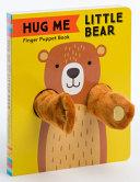 Hug Me Little Bear  Finger Puppet Book