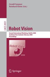 Robot Vision: Second International Workshop, RobVis 2008, Auckland, New Zealand, February 18-20, 2008, Proceedings