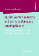 Muslim Women in Austria and Germany Doing and Undoing Gender