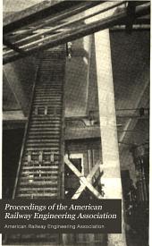 Proceedings of the American Railway Engineering Association: Volume 15