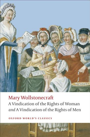 A Vindication of the Rights of Men  A Vindication of the Rights of Woman  An Historical and Moral View of the French Revolution PDF