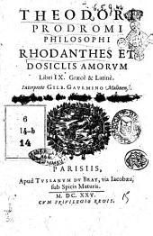 Theodori Prodromi philosophi Rhodanthes et Dosiclis amorum libri 9. Graecè & Latinè. Interprete Gilb. Gaulmino Molinensi