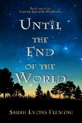 Until the End of the World: (Until the End of the World, Book 1)