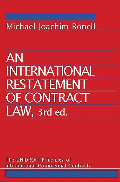 An International Restatement of Contract Law  The UNIDROIT Principles of International Commercial Contracts