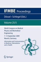 World Congress on Medical Physics and Biomedical Engineering September 7 - 12, 2009 Munich, Germany: Vol. 25/V Information and Communication in Medicine, Telemedicine and e-Health