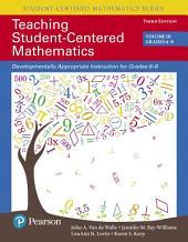 Teaching Student-Centered Mathematics: Developmentally Appropriate Instruction for Grades 6-8, Volume 3, Edition 3