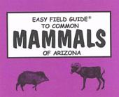 Easy Field Guide to Common Mammals of Arizona