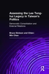Assessing The Lee Teng Hui Legacy In Taiwan S Politics Book PDF