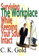 Surviving the Workplace While Keeping Your Soul Intact