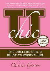U Chic, 2E: The College Girl's Guide to Everything, Edition 2