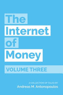 The Internet of Money Volume Three  A Collection of Talks by Andreas M  Antonopoulos PDF