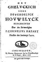 Het gheluckich ende deughdelyck houwelyck