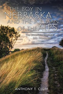 The Boy in Nebraska and the Ice Man of the Alps