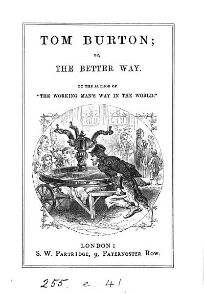 Tom Burton Or The Better Way By The Author Of The Working Mans Way In The World