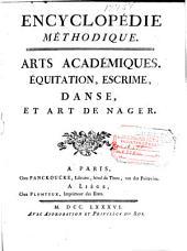 Encyclopédie méthodique: Arts académiques : équitation, escrime, danse, et art de nager