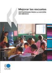 Mejorar las escuelas Estrategias para la acción en México: Estrategias para la acción en México