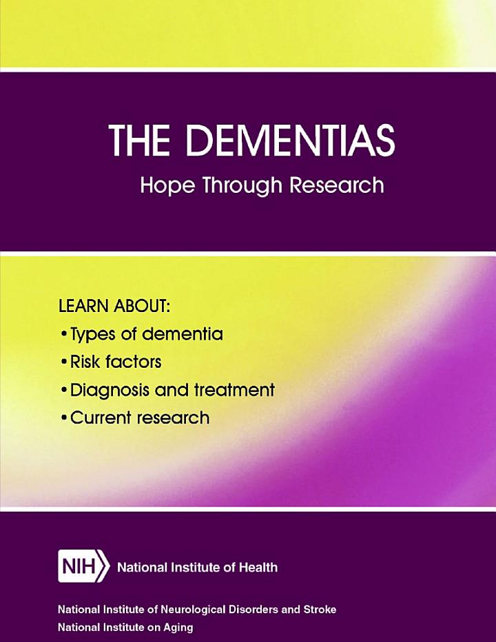 The Dementias: Hope Through Research (Revised December 2017)