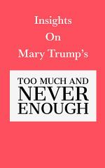 Insights on Mary Trump's Too Much and Never Enough