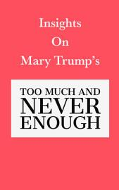 Insights On Mary Trump   S Too Much And Never Enough