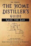 Raise the Bar - the Home Distiller's Guide