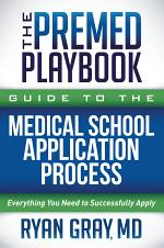 The Premed Playbook Guide to the Medical School Application Process