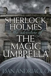 Sherlock Holmes in The Adventure of The Magic Umbrella