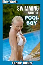 Dirty Work: Swimming with the Pool Boy