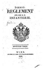 Dienst-Reglement fuer die k.k. [i.e. kaiserlich-koenigliche] Infanterie: Band 2