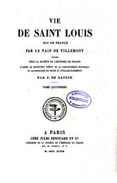 Vie de Saint Louis, roi de France: Volume 4