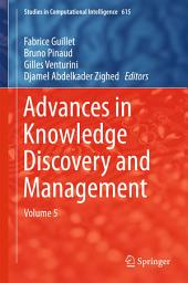 Advances in Knowledge Discovery and Management: Volume 5