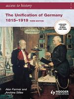 Access to History  The Unification of Germany 1815 1919 3rd Edition PDF