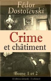 Crime et châtiment - Tome 1 et 2 (L'édition intégrale - 2 volumes): Le chef-d'œuvre de la littérature russe