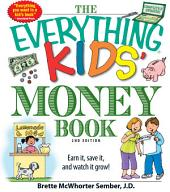 The Everything Kids' Money Book: Earn it, save it, and watch it grow!, Edition 2