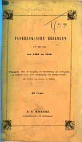 Vaderlandsche gezangen uit den tijd van 1813 en 1815. Uitgegeven door de Inrigting tot bevordering van volksgeluk en volkswelvaart ... De Vriend van Armen en Rijken