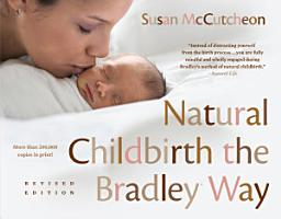 Natural Childbirth the Bradley Way PDF