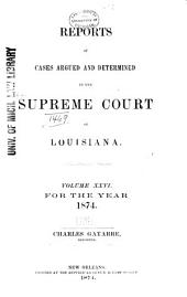 Louisiana Reports: Cases Argued and Determined in the Supreme Court of Louisiana, Volume 77