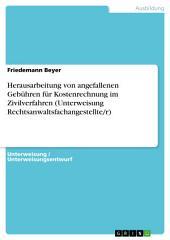Herausarbeitung von angefallenen Gebühren für Kostenrechnung im Zivilverfahren (Unterweisung Rechtsanwaltsfachangestellte/r)